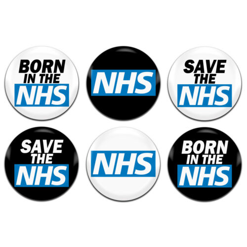 6x NHS Save The NHS Born In The NHS 25mm 1 Inch D Pin Button Badges