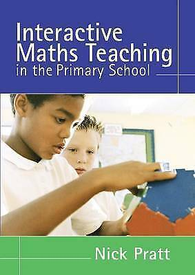 1 of 1 - Interactive Maths Teaching in the Primary School, Pratt, Nick, Good, Paperback