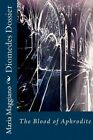Diomedes Dossier: The Blood of Aphrodite by Maria M Maggiano (Paperback / softback, 2013)