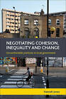 Negotiating cohesion, inequality and change: Uncomfortable positions in local government by Hannah Jones (Paperback, 2015)