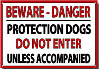 BEWARE-WARNING -PROTECTION DOGS -DO NOT ENTER -UNLESS ACCOMPANIED- METAL SIGN.