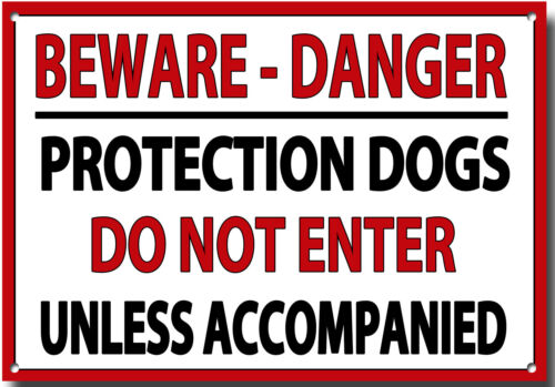 BEWARE-DANGER -PROTECTION DOGS-DO NOT ENTER-UNLESS ACCOMPANIED-METAL SIGN.A3