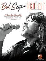 Bob Seger For Ukulele Sheet Music Ukulele Book 000129004