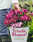 Frische Blumen! von Louise Curley (2015, Gebundene Ausgabe)