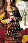 Venus in Winter: A Novel of Bess of Hardwick by Gillian Bagwell (Paperback / softback, 2013)