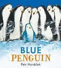 Blue Penguin by Petr Horacek (Hardback, 2015)