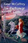 An Exchange of Gifts by Anne McCaffrey (Paperback, 2014)
