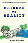 Bridges to Reality by Arnold M Patent (Paperback / softback, 1998)