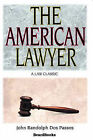 The American Lawyer: as He Was, as He is, as He Can be by Dos Passos, John Roderigo (Paperback, 2000)