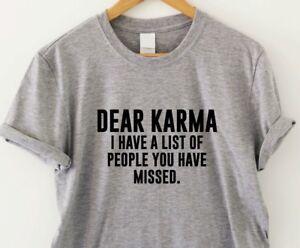 Dear-Karma-funny-humorous-T-shirt-mens-womens-sarcasm-saying-ladies-slogan-top