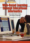 Web-based Learning Through Educational Informatics: Information Science Meets Educational Computing by Nigel Ford (Hardback, 2007)