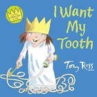 I Want My Tooth by Tony Ross (Paperback, 2004)