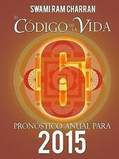 El Codigo de la Vida #6 Pronostico Anual Para 2015 by Swami Ram Charran...