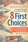 8 First Choices: An Expert's Strategies for Getting into College by Joyce Slayton Mitchell (Paperback, 2014)