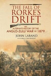 The-Fall-of-Rorke-039-s-Drift-An-Alternate-History-of-the-Anglo-Zul-9781784383732