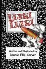 Liar Liar by Bonnie Ellk Carver 9781425795429 Paperback 2008