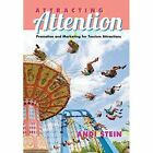 Attracting Attention: Promotion and Marketing for Tourism Attractions by Andi Stein (Paperback, 2015)