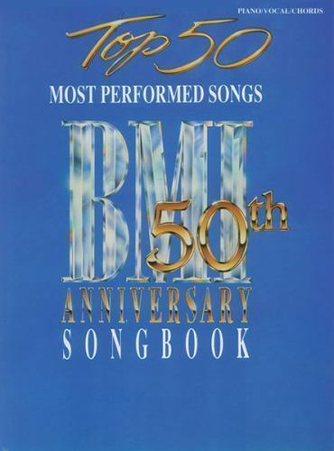 Top 50 Most Performed Songs: BMI 50th Anniversary Songbook (Piano/Vocal/Chords)