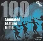100 Animated Feature Films by Andrew Osmond (Hardback, 2010)