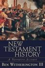 New Testament History: A Narrative Account by Ben Witherington (Paperback, 2003)