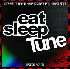 Eat Sleep Tune Car Decal Bumper Novelty Sticker Modified Built - 17 Colours