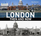London Then and Now: A Photographic Guide by Diane Burstein (Paperback, 2010)