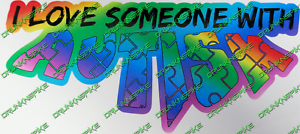 I Love Someone With Autism  Car Sticker Autistic Awareness Disability Funny