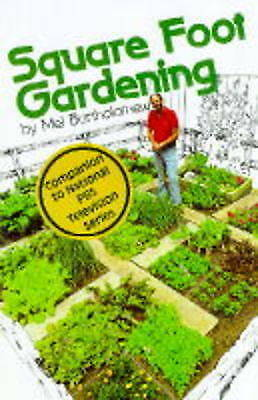(Good)-Square Foot Gardening: A New Way to Garden in Less Space with Less Work (