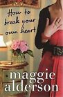 How to Break Your Own Heart by Maggie Alderson (Paperback, 2008)