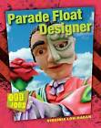 Parade Float Designer by Virginia Loh-Hagan (Paperback / softback, 2015)