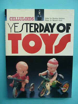 Celluloids -yesterday Of Toys Edited By Teruhisa Kitahara Photos By Masashi Kudo