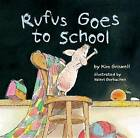 Rufus Goes to School by Kim Griswell (Hardback, 2013)