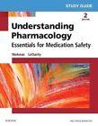 Study Guide for Understanding Pharmacology: Essentials for Medication Safety by M. Linda Workman, Jennifer A. Ponto, Linda A. LaCharity, Susan L. Kruchko, Julie S. Snyder, Linda Lea Kerby (Paperback, 2016)
