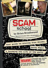 Scam School: Your Guide to Scoring Free Drinks, Doing Magic & Becoming the Life of the Party by Brian Brushwood (Paperback / softback, 2013)