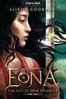Eona 02 - Das letzte Drachenauge von Alison Goodman (2013, Klappenbroschur)
