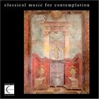 Classical Music for Contemplation 0013711312324 by Various Artists CD