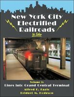 York City Electrified Railroads In Color Vol 1: Lines Into Grand Central