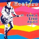 Live and Live Again * by Heaters (Blues) (CD, Apr-2002, Epilogue)