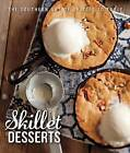 Skillet Desserts: The Southern Art of Skillet to Table by Hm Books (Hardback, 2015)