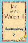 Jan of the Windmill by Juliana Horatia Ewing (Paperback / softback, 2008)