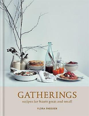 1 of 1 - Gatherings: recipes for feasts great and small - New Book Shedden, Flora