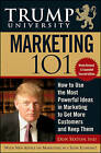 Trump University Marketing 101: How to Use the Most Powerful Ideas in Marketing to Get More Customers by Donald Sexton (Hardback, 2010)