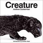 Creature by Andrew Zuckerman (Hardback, 2008)