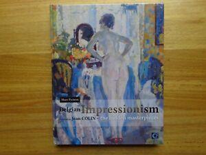 Jean Colin 1881-1961, Hidden masterpieces, Belgian Impressionism 2017