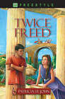 Twice Freed by Patricia St. John (Paperback, 2008)