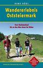 Wandererlebnis Oststeiermark von Hans Hödl (2013, Taschenbuch)