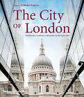 The City of London: Architectural Tradition and Innovation in the Square Mile by Thames & Hudson Ltd (Hardback, 2011)
