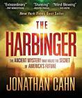 The Harbinger: The Ancient Mystery That Holds the Secret of America's Future by Jonathan Cahn (CD-Audio, 2012)