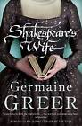 Shakespeare's Wife by Dr. Germaine Greer (Paperback, 2008)