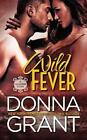 Wild Fever 9780988994799 by Donna Grant Paperback